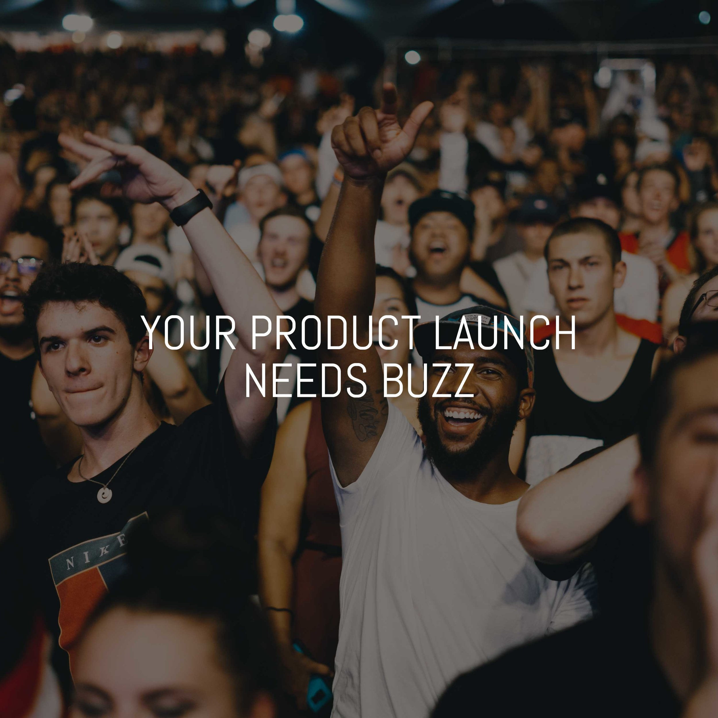 YOUR-PRODUCT-LAUNCH--NEEDS-BUZZ.jpg