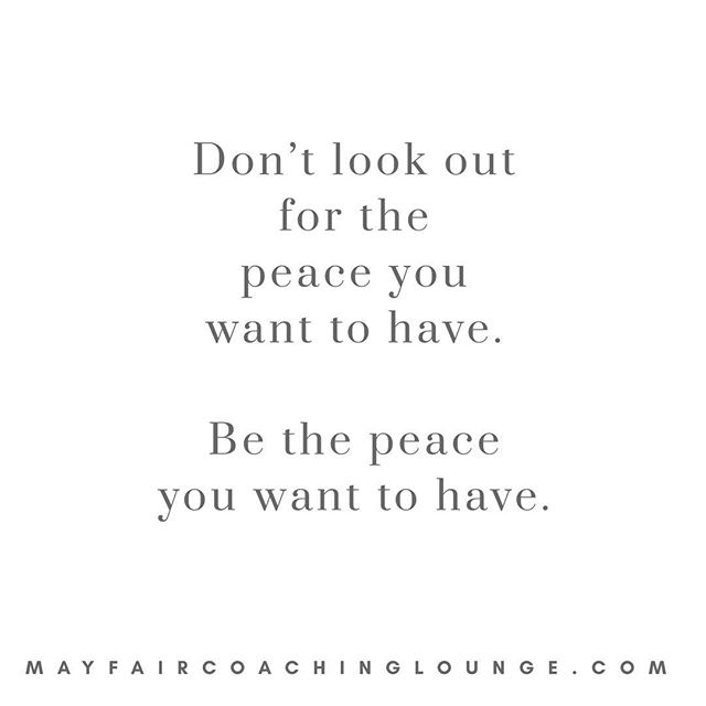 Don't look out for the peace you want to have. Be the peace you want to have.  Tag a friend who really needs to see this message today 👇  #anxiety #anxietycoach #socialanxiety #anxietysupport #anxietyproblems #anxietyattacks #anxietycoaching #nomoreanxiety #overcomeanxiety #mindsetiseverything #masteryoflove #masteryourmindset #masteryourmind #emotionalwellbeing #emotionalquotes #emotionalwellness #workplaceanxiety #sadness #impostersyndrome #coaching #mayfairlifecoach #depression #londonlifecoach #selflove #love #selfdevelopment #londongay #selfcare #mayfairlondon