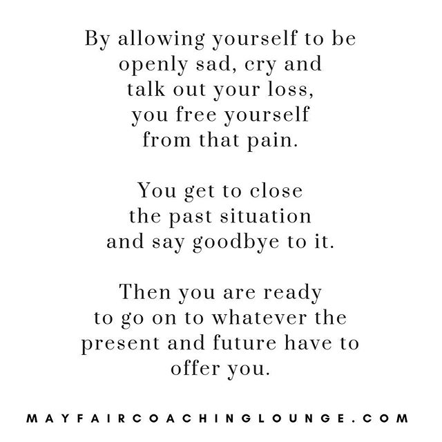 By allowing yourself to be openly sad, cry and  talk out your loss,  you free yourself  from that pain.  You get to close  the past situation  and say goodbye to it.  Then you are ready  to go on to whatever the  present and future have to offer you.  Tag a friend who really needs to see this message today 👇  #anxiety #anxietycoach #socialanxiety #anxietysupport #anxietyproblems #anxietyattacks #anxietycoaching #nomoreanxiety #overcomeanxiety #mindsetiseverything #masteryoflove #masteryourmindset #masteryourmind #emotionalwellbeing #emotionalquotes #emotionalwellness #workplaceanxiety #sadness #impostersyndrome #coaching #mayfairlifecoach #depression #londonlifecoach #selflove #love #selfdevelopment #londongay #selfcare #mayfairlondon