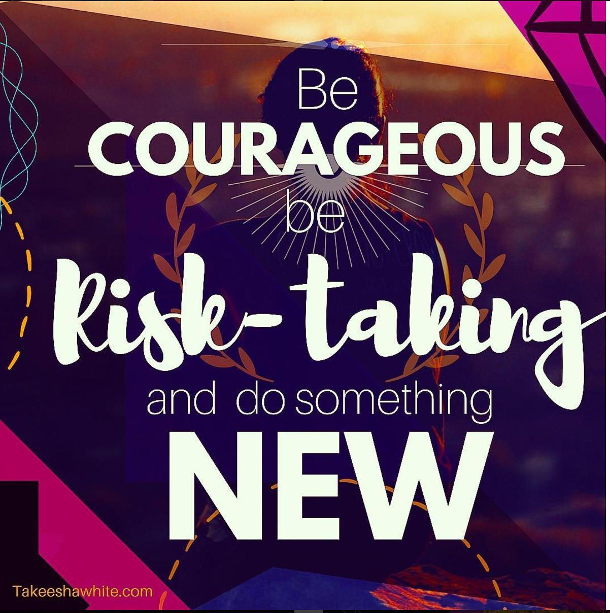 Be Risk-Taking
