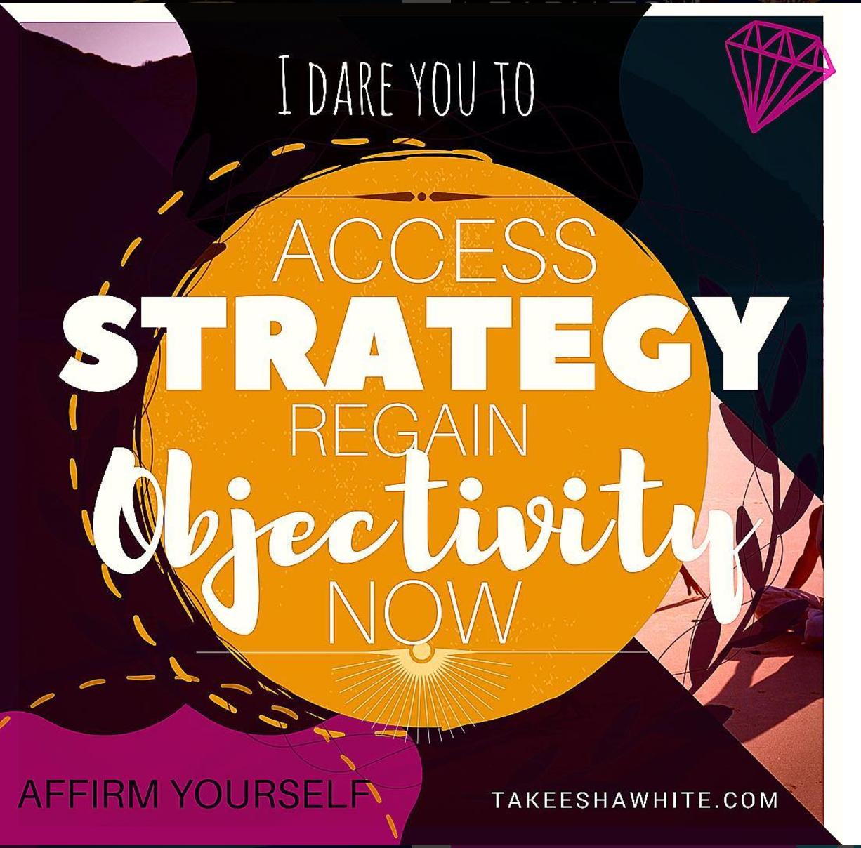 Access Strategy Regain Objectivity