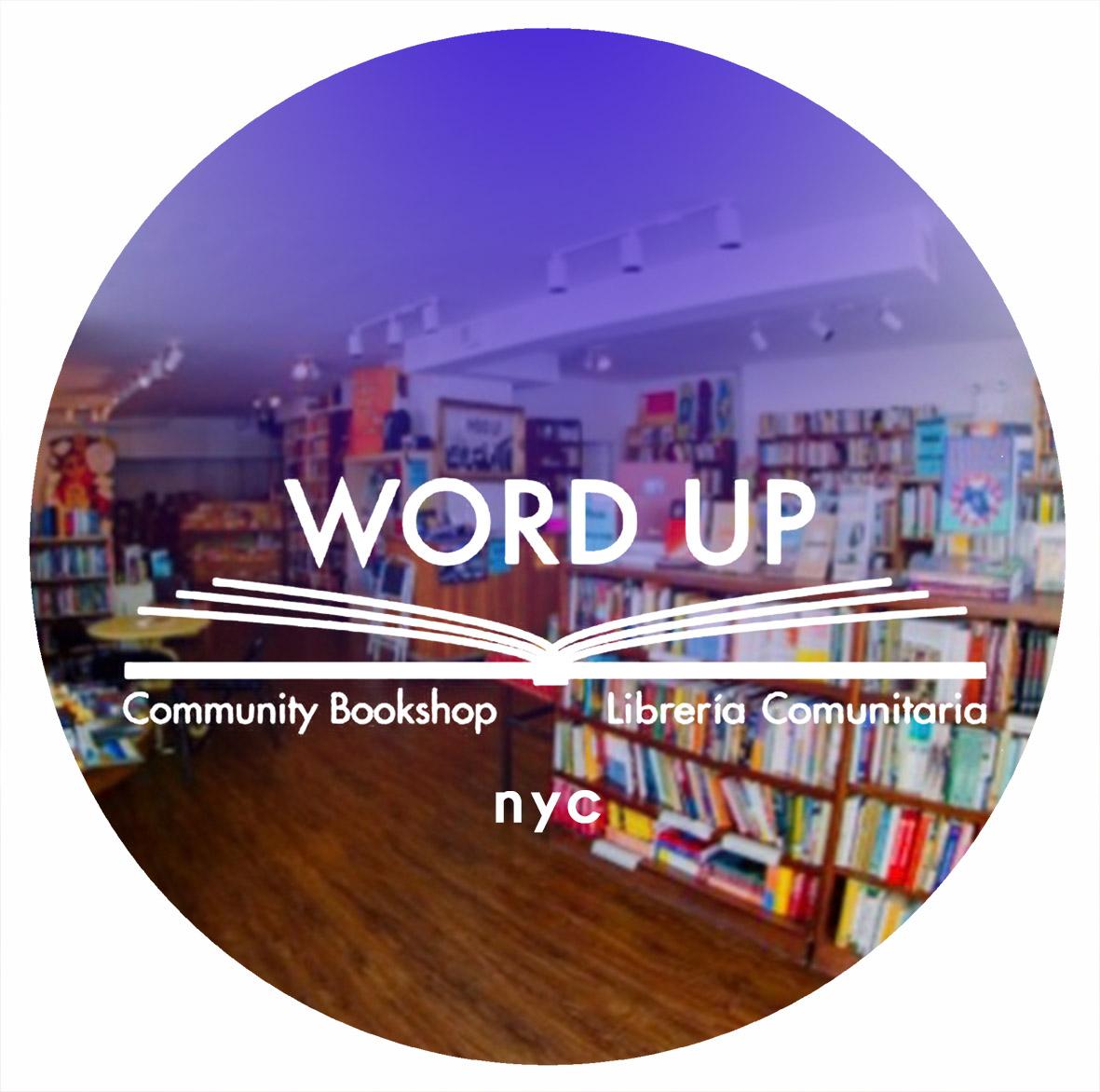 WORD UP COMMUNITY BOOKSHOP 2113 Amsterdam Avenue, New York, NY 10032