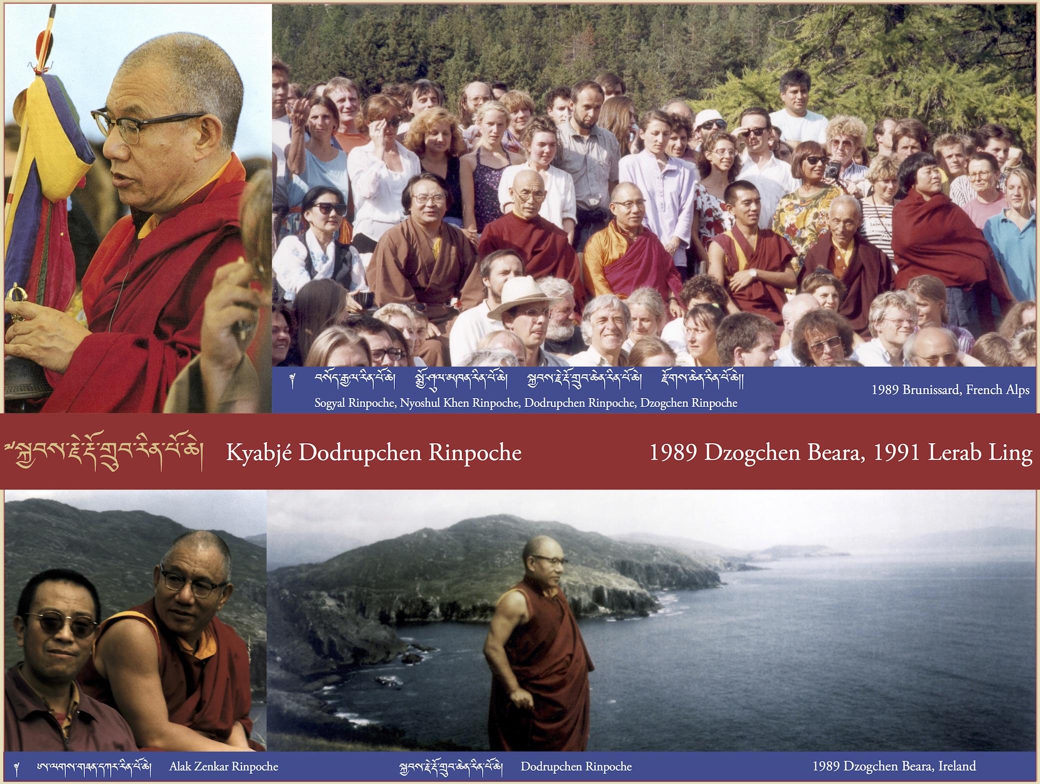 Kyabjé Dodrupchen Rinpoche, 1989 Dzogchen Beara, 1991 Lerab Ling