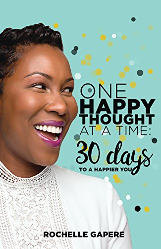 Rochelle Gapere's One Happy Thought At a Time - Available on Amazon