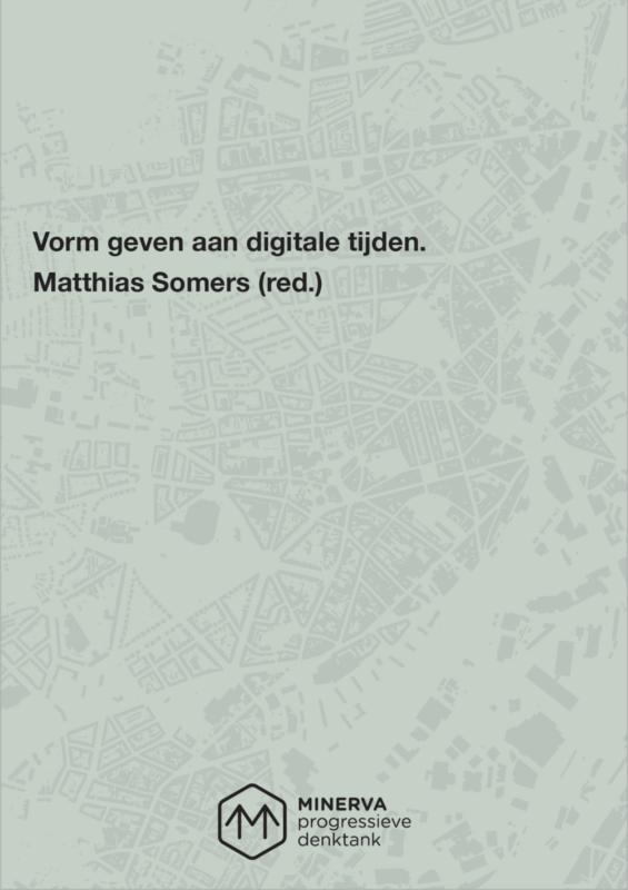 Vorm geven aan digitale tijden - Over de impact van digitalisering en robotisering op de samenleving – Matthias Somers (red.)