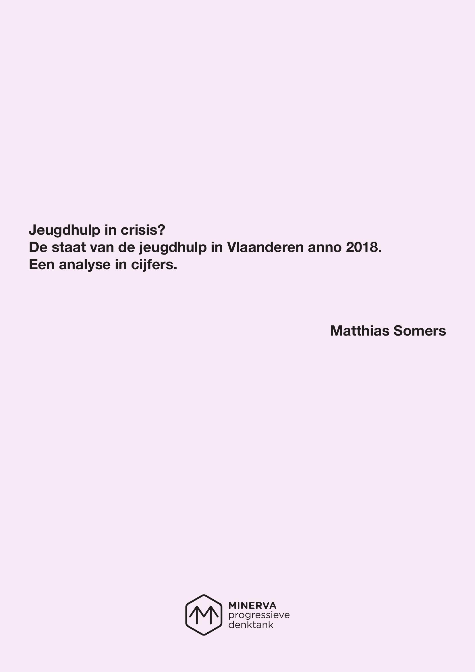 Jeugdhulp in crisis? - De staat van de jeugdhulp in Vlaanderen anno 2018. Een analyse in cijfers – Matthias Somers