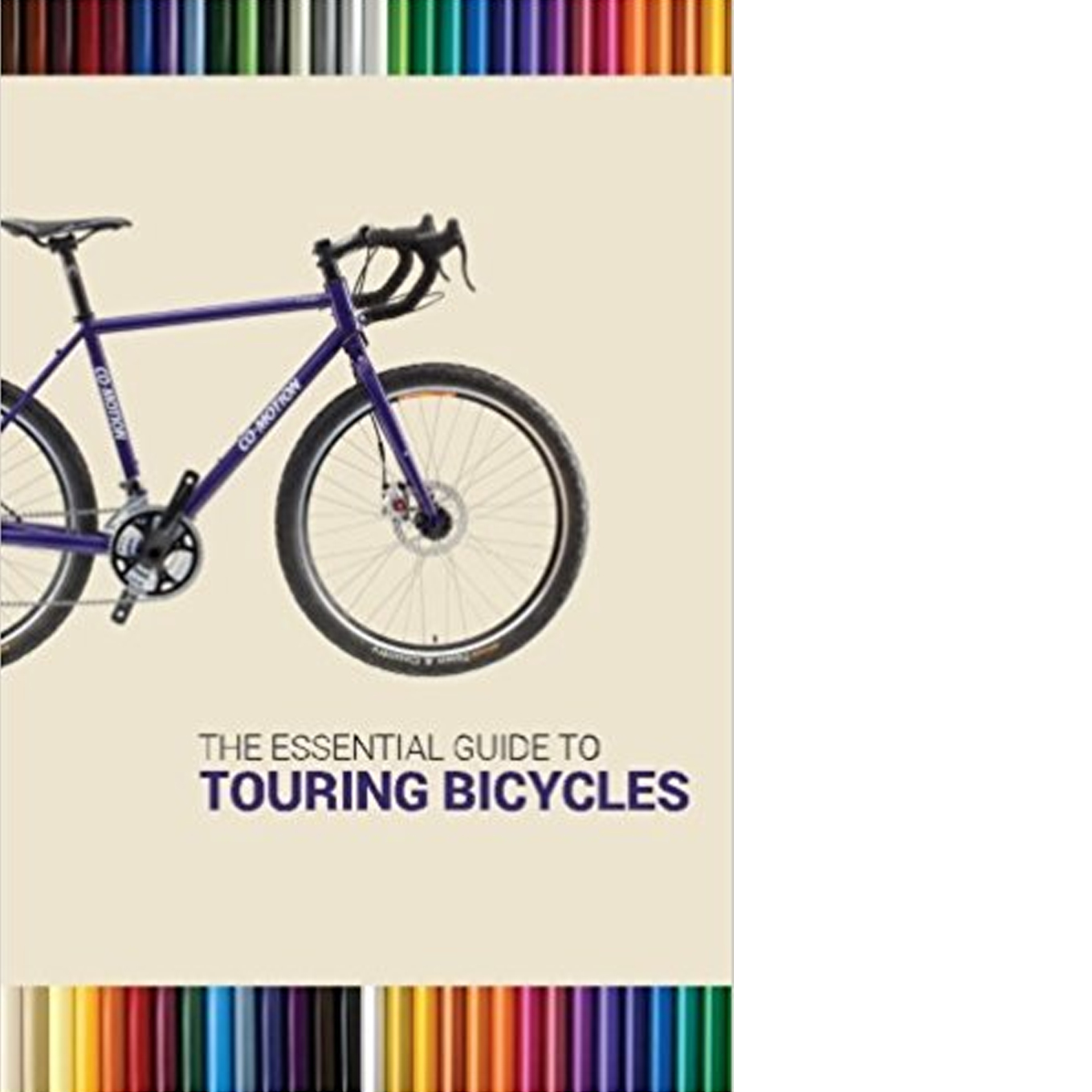 The Essential Guide To Touring Bicycles - December 18, 2000  Pick the right bicycle for your travels and you'll be sure to come home with those wonderful bicycle touring memories you've been dreaming about. But pick the wrong bicycle and your trip could be over before it has even had a chance to begin.    $15.95 Paperback