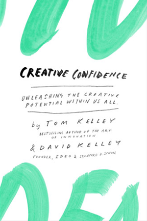 Creative Confidence by Tom Kelley