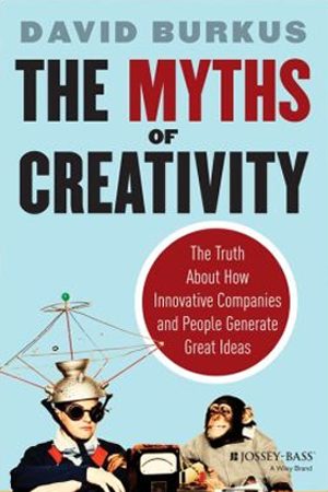 David Burkus The Myths of Creativity