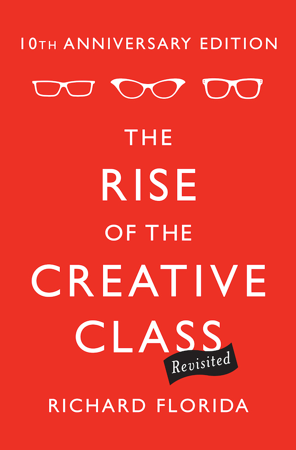 Rise of the Creative Class by Richard Florida