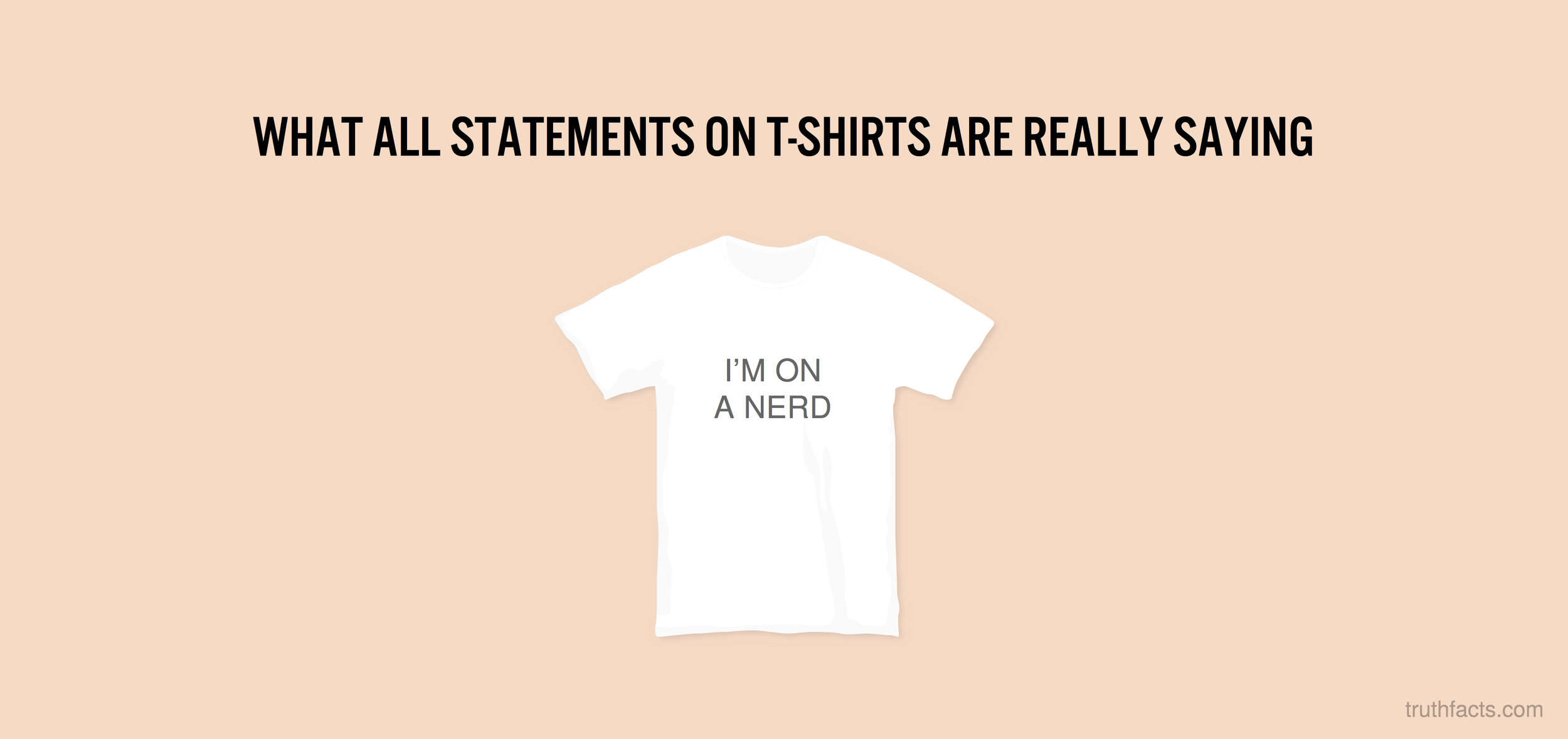 What all statements on t-shirts are really saying