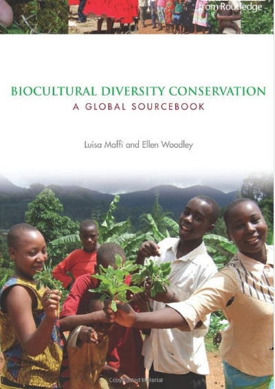 Biocultural Diversity Conservation: A Global Sourcebook  to purchase, go to http://terralingua.org/bcd_sourcebook/