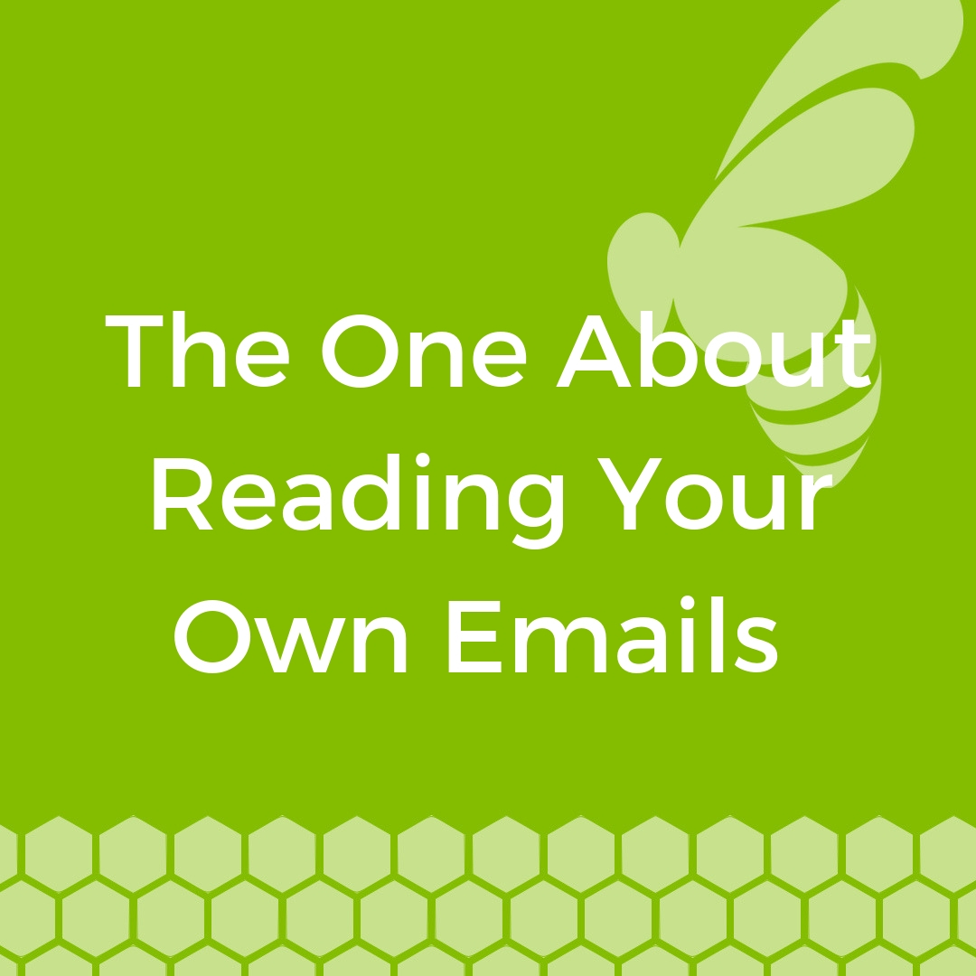 Beehive-Development-blog-The-One-About-Reading-Your-Own-Emails.jpg