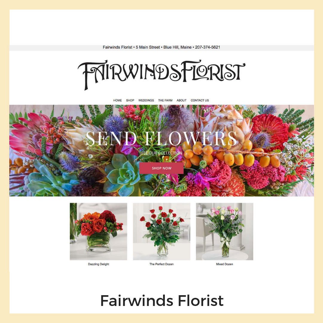 Fairwinds Florist. Blue Hill, Maine. Website, Content Strategy + Copy Writing, Image Editing, Email Marketing