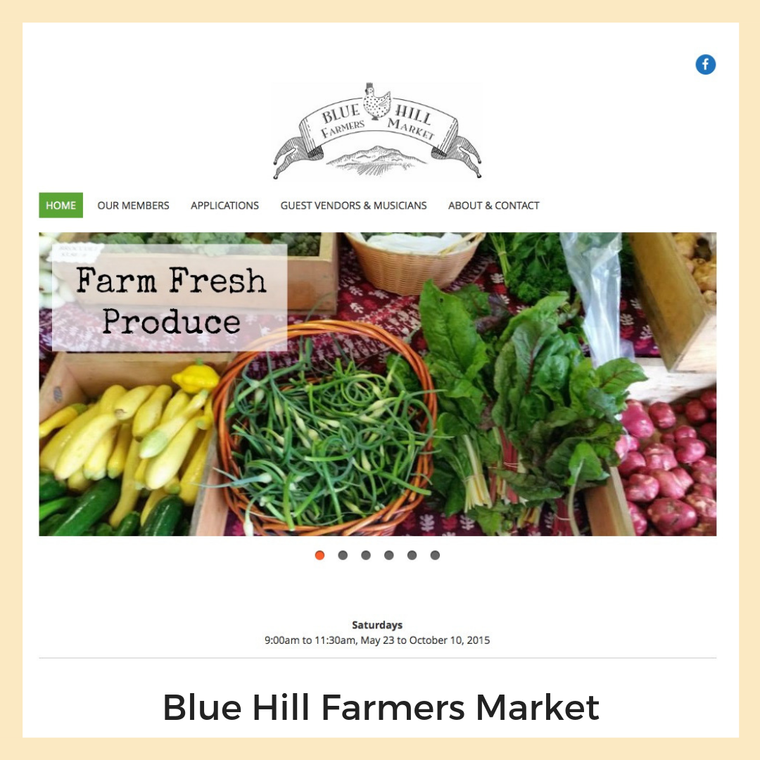 Blue Hill Farmers Market. Blue Hill, Maine. Website, Content Strategy + Copy Writing, Image Management + Graphics.
