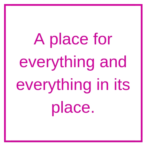 A place for everything and everything n its place..jpg