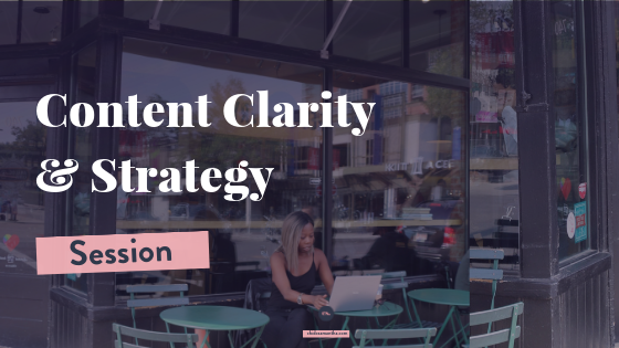 Content Clarity & Strategy Sessions