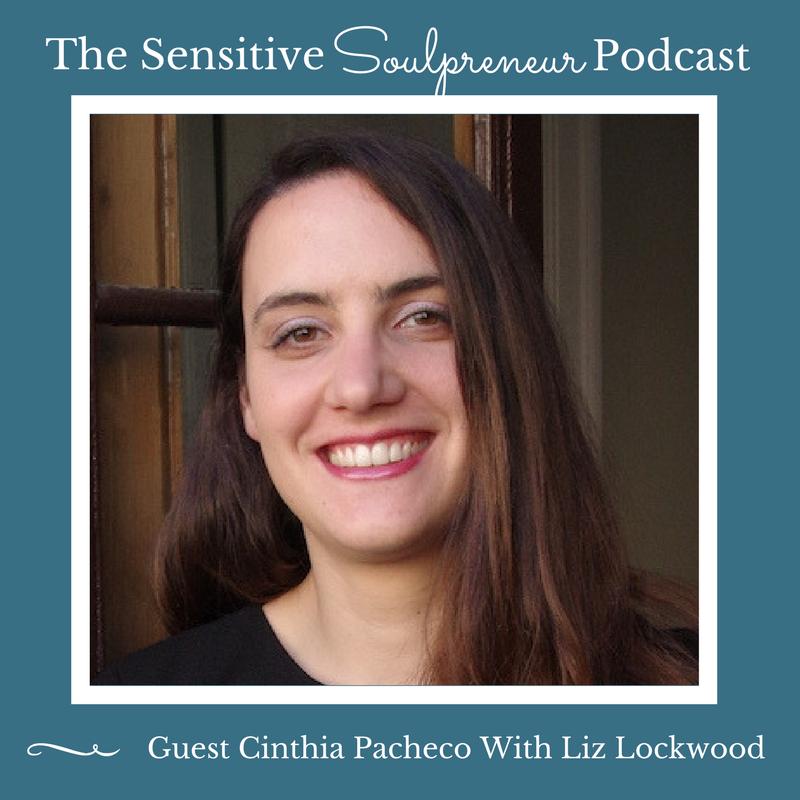 The Sensitive Soulpreneur Podcast Guest Cinthia Pacheco.png