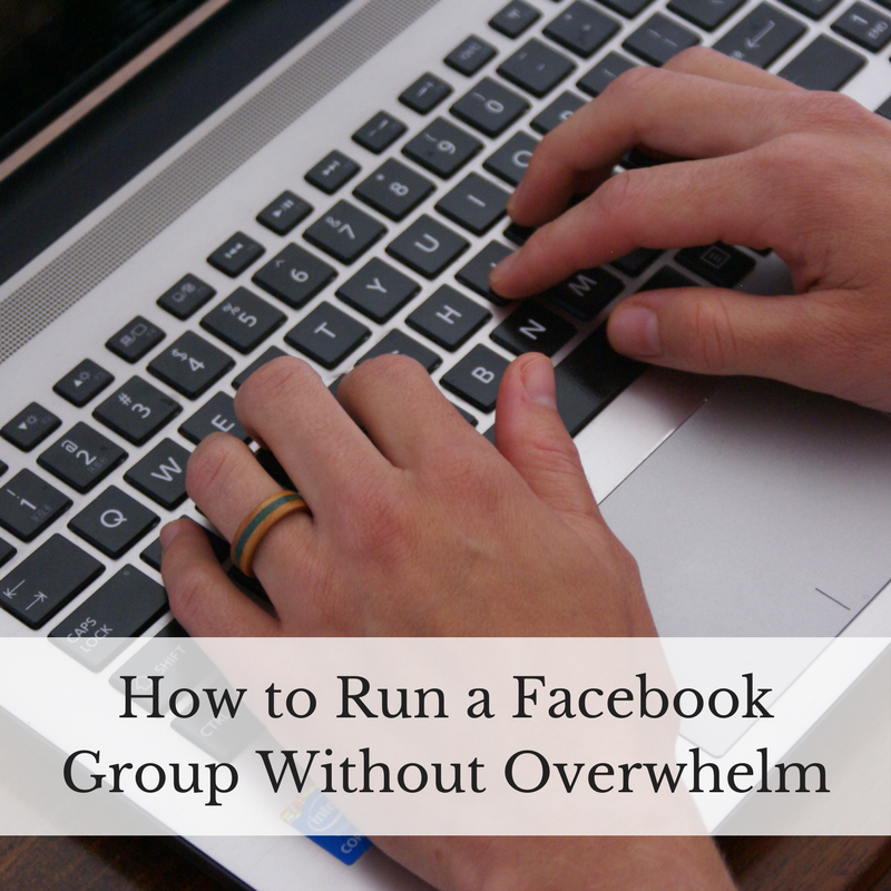 How to Run a Facebook Group Without Overwhelm.png
