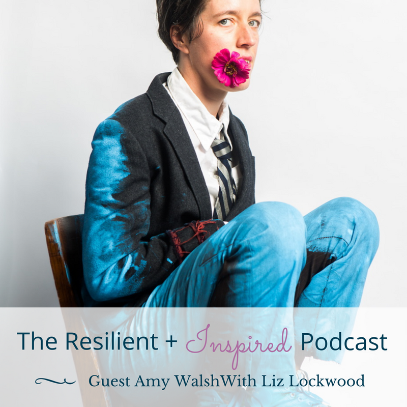 Amy Walsh - Resilient + Inspired Podcast image 2.png