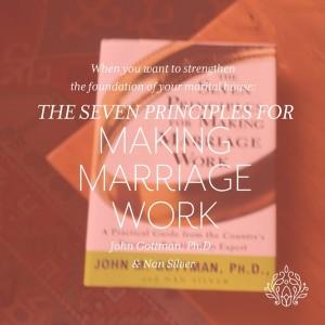sevenprinciplesformakingmarriagework