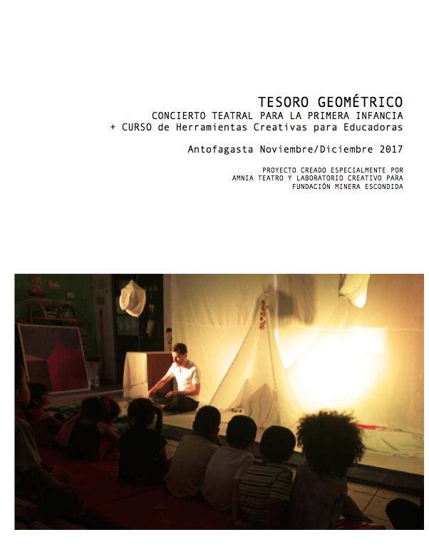Tesoro GeométricoConcierto TeatralGira Antofagasta - Autor: Amnia TeatroTipo de Archivo: InformeAño: 2017Ver PDF