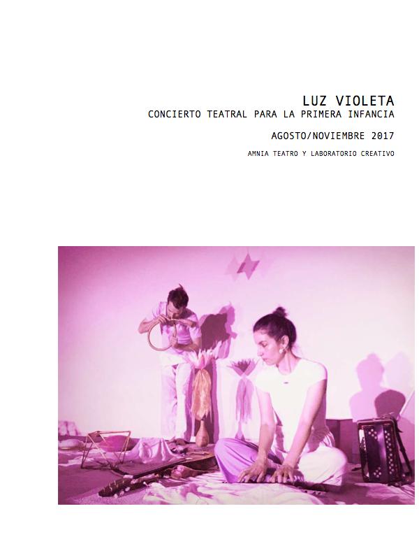 Luz VioletaConcierto Teatral para la Primera Infancia - Autor: Amnia TeatroTipo de Archivo: InformeAño: 2017Ver PDF