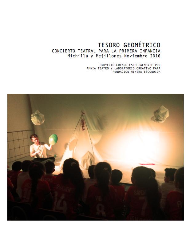 Tesoro GeométricoConcierto TeatralGira Mejillones - Autor: Amnia TeatroTipo de Archivo: InformeAño: 2016Ver PDF