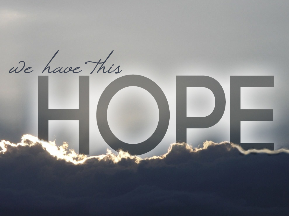 We Have This Hope