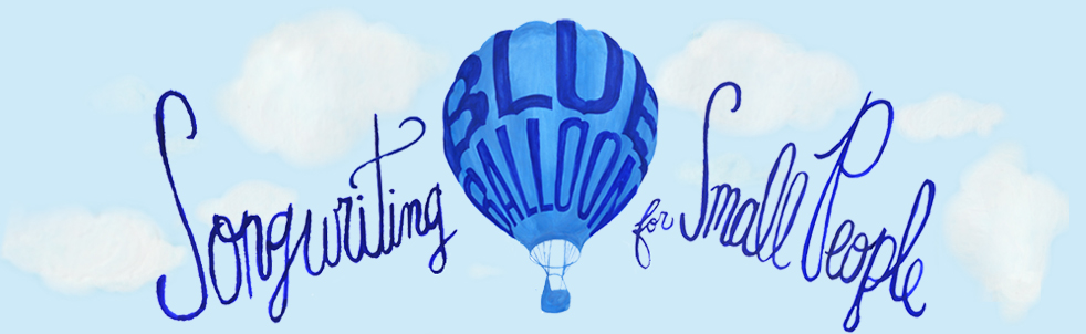 Blue Balloon Songwriting for Small People