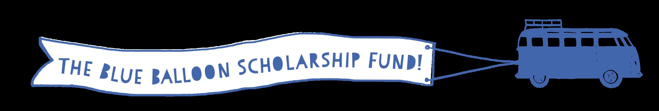 The Blue Balloon scholarship fund