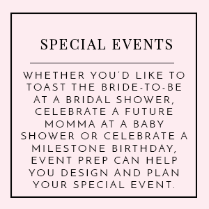 Bridal Showers  Baby Showers  Anniversary Parties  Rehearsal Dinners  Birthday Parties  Vow Renewals  Holiday Parties  Bar/Bat Mitzvahs  Custom packages are available.   Investment begins at $249