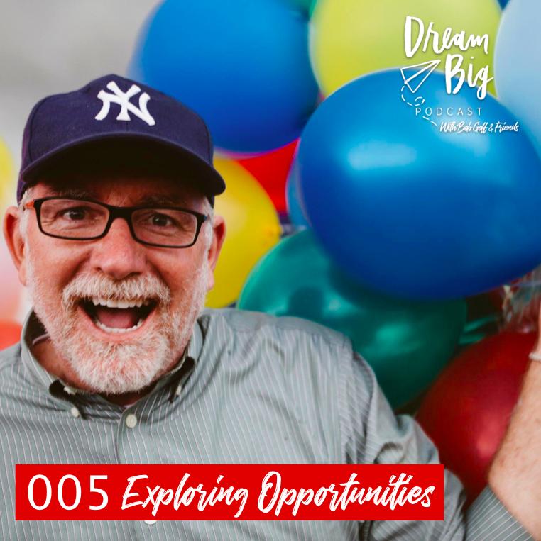 Episode 005 Exploring Opportunities.png