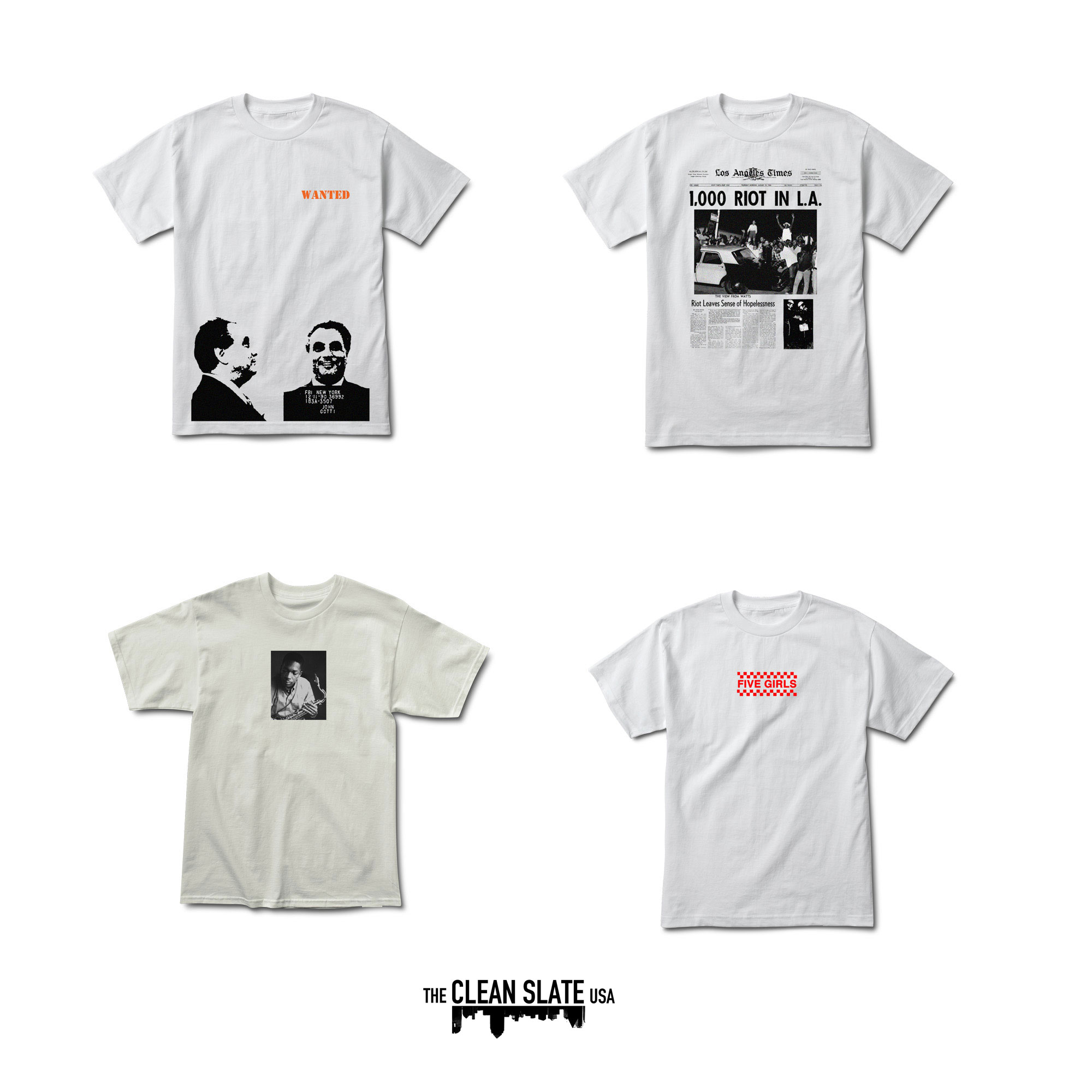 Today, The Clean Slate USA opens their online shop with 4 pieces to celebrate the Fall '16 Delivery 1. The four pieces include John Gotti ($30), 1,000 Riot in L.A. ($28), John Coltrane ($27), and the beloved Five Girls ($28). This is the first release under TCSUSA and we are thrilled for everyone to see what's in store for the brand. Thank you for the continued support and we look forward to providing what's fresh.  Happy Halloween!  - TCSUSA