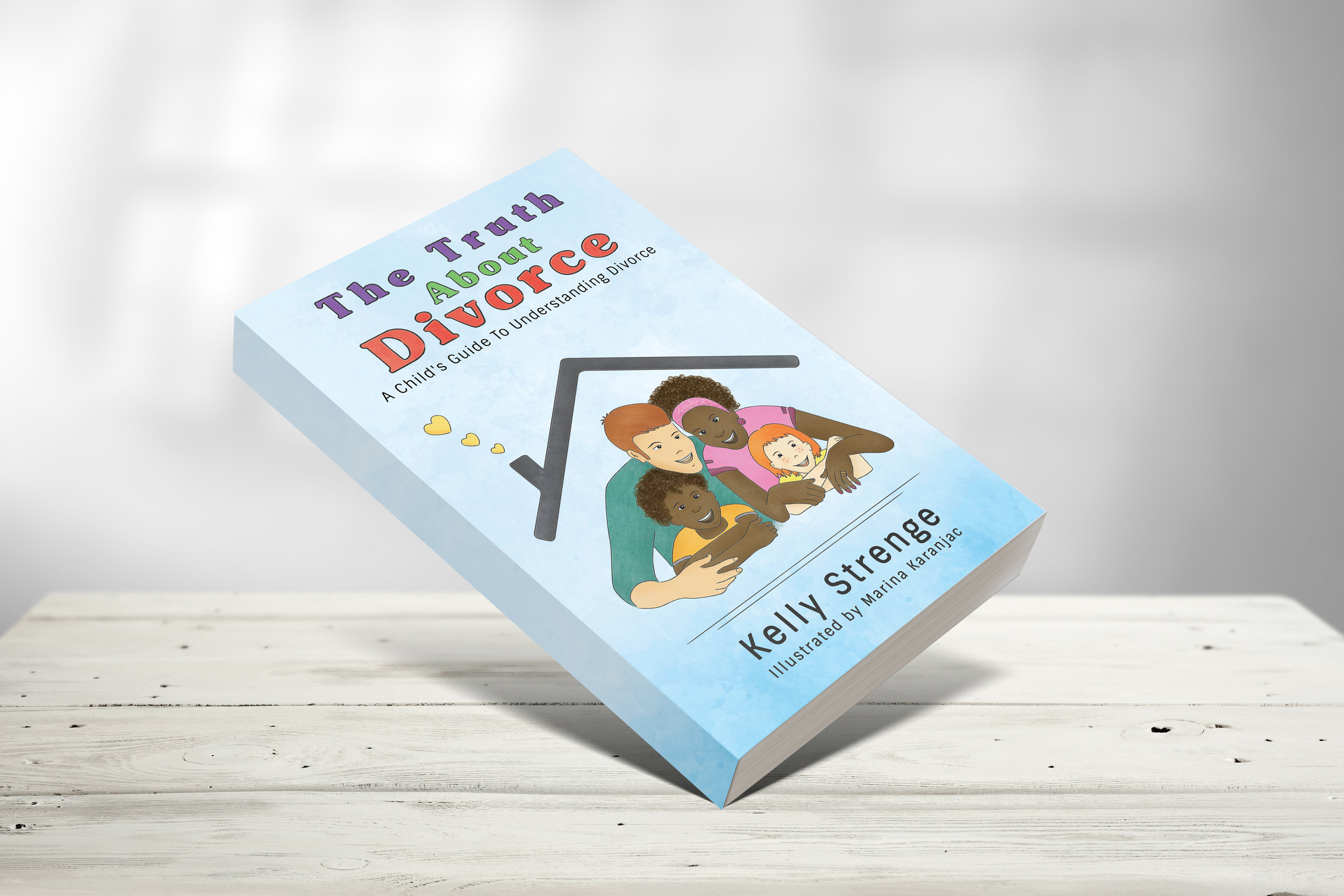 The Truth About Divorce - This book explains the process of a divorce to children in a very honest and positive light while also helping them work through the emotions that occur as a result of divorce. This book will bring them comfort, acceptance, and understanding during a very difficult time in their life.