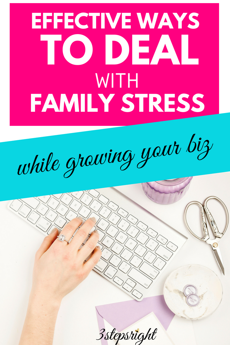 How to Deal with Family Stress While Growing Your Business.png