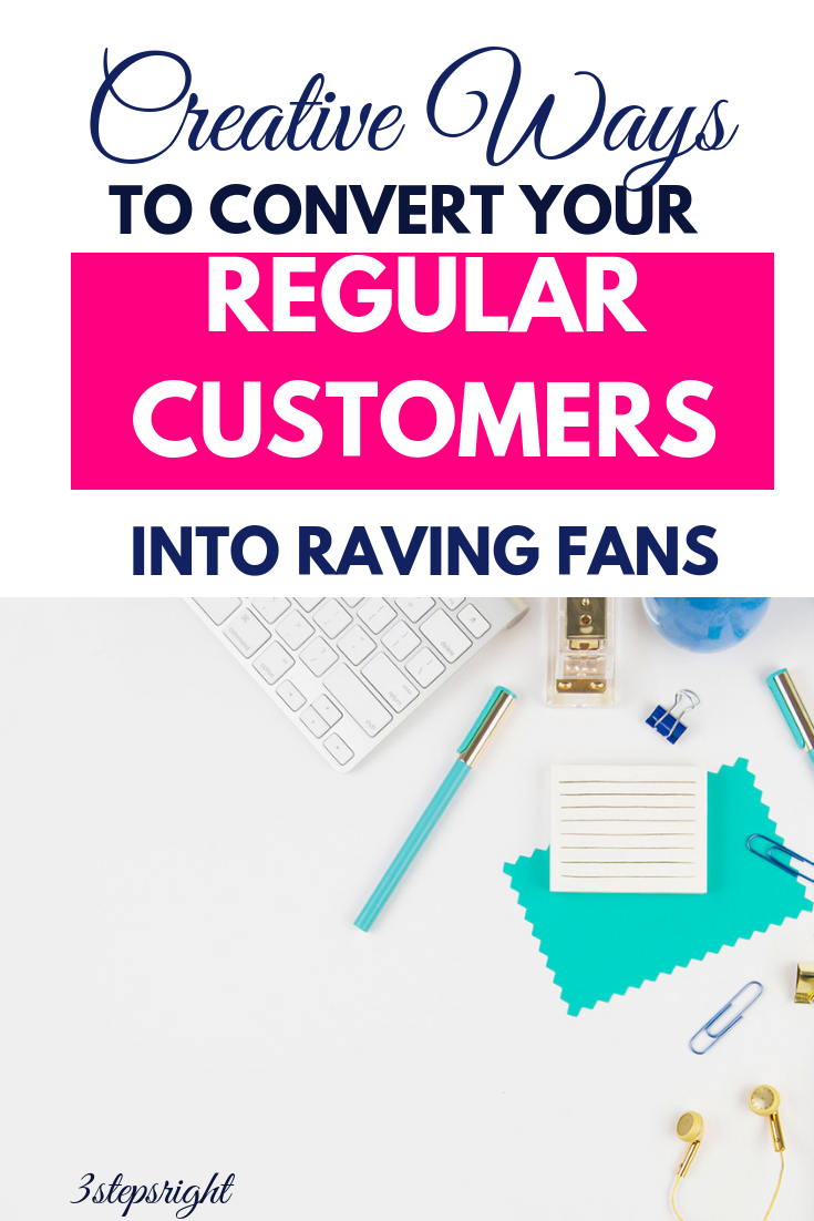 creative ways to convert your regular customers into raving fans.png