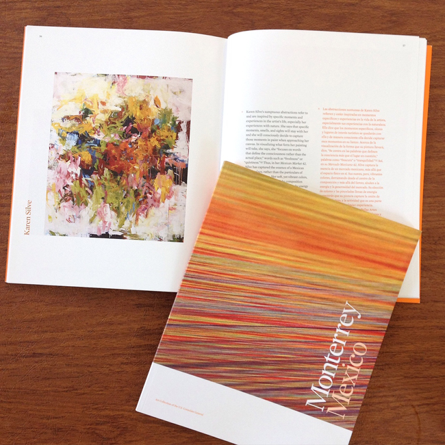 — Catalog: Art in Embassies, Monterrey Mexico, 2015  Karen Silve's work was collected by the new U.S. Consulate in Monterrey, Mexico for their permanent collection. My work was featured on Page 2 and 56-57 of the catalog designed for the collection.