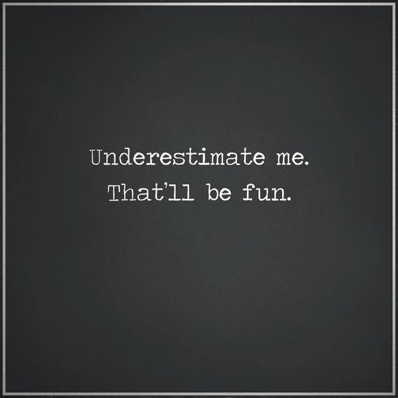 underestimate me thatll be fun.jpg
