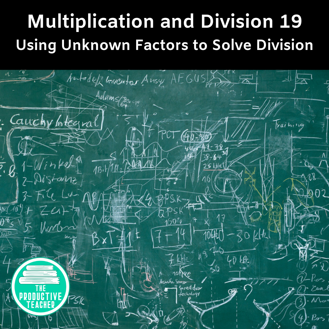 Using Unknown Factors to Solve Division Problems