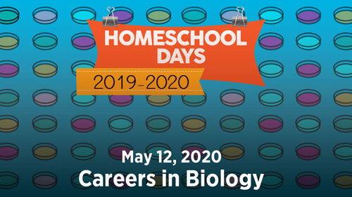 Homeschool Day - Careers in Biology