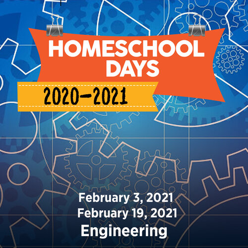 CANCELLED: February 19 Homeschool Day - Engineering