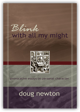 Blink With All My Might   is a compilation of essays on moral character and its interface with culture and the Christian life.  These essays combined with the interactive reflection questions, scripture and prayers after each essay provide a clear guide to developing character. Small groups find the books very useful too.