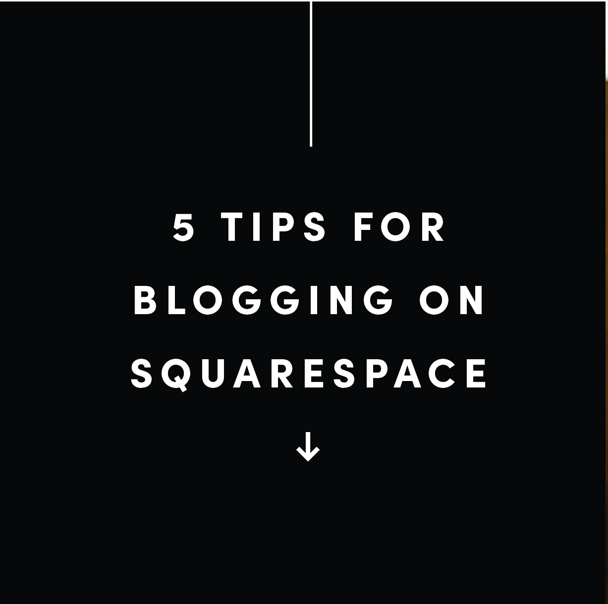 5 tips for blogging on squarespace - website templates for sale by bittersweet design boutique