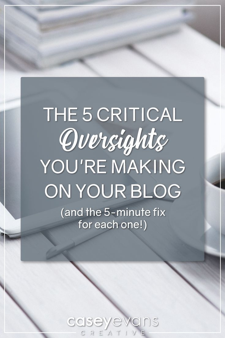 The 5 Critical Oversights You're Making on Your Blog (and the 5-minute fix for each one!)