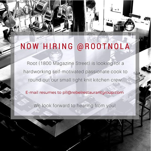 @RootNOLA is #hiring a line cook to round out our team. E-mail resumes to pll@rebelrestaurantgroup.com! #WorkNOLA #NOLAjobs #NOLAeats #NOLAdining
