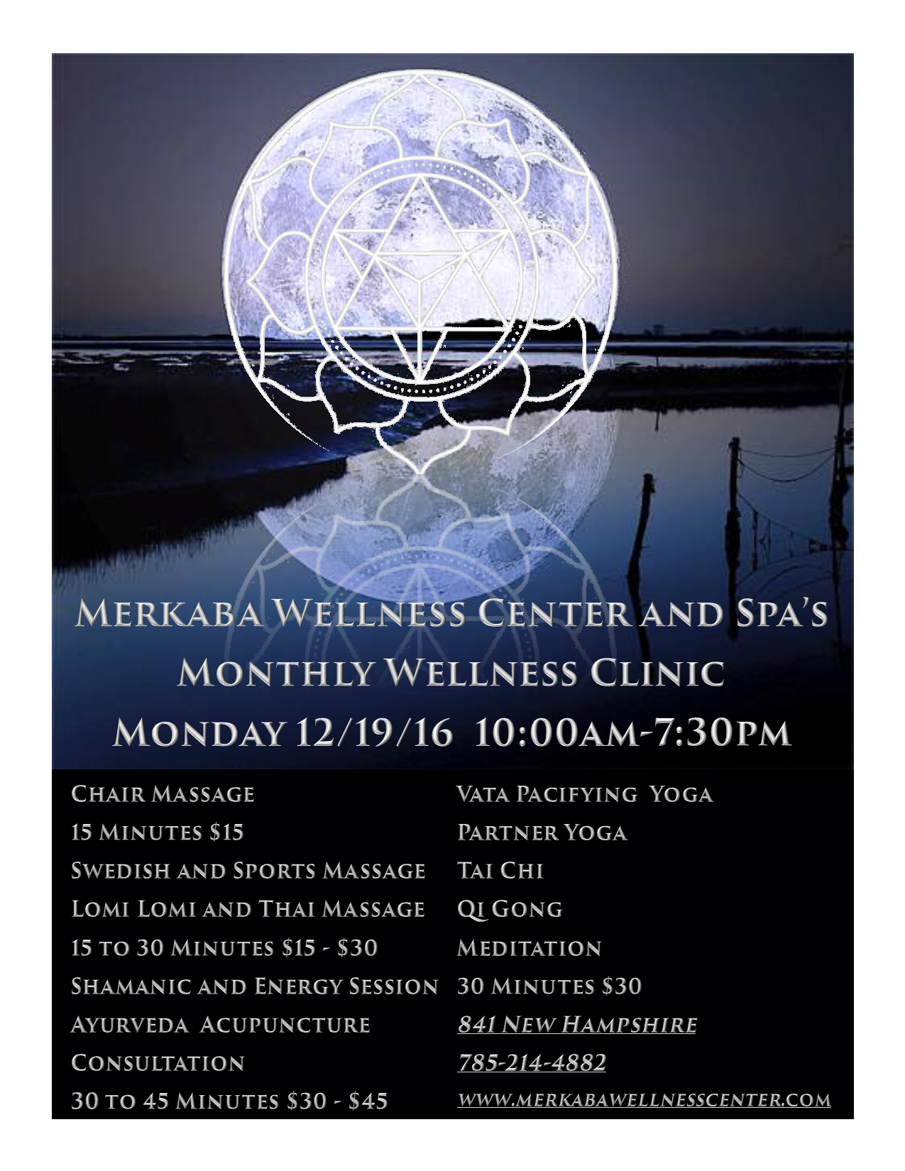 Have you ever wanted to have a Massage, but just cant seem to manage the time or are short of funds? Have you ever wanted to learn more about Ayurveda or Shamanic and Energy Work? What about Tai Chi and Yoga? Come to our Monthly Clinic and experience all of what Merkaba Wellness Center and Spa has to offer, in shorter sessions and at a lower cost.  Call today, book online or drop in.  Pay it forward by donating $15 to the Monthly Clinic for those in need. 785-214-4882 841 New Hampshire  www.merkabawellnesscenter.com