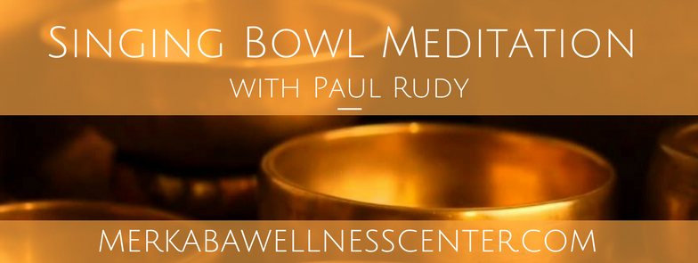 """Join us for an evening of Singing Bowl and Sound Bath Meditation with Paul Rudy.   We will listen and commune with Crystal and Metal singing bowls, and toning, to tune into the season and dance with the healing energies of sound vibration.  It can be said that illness is a manifestation of dis-harmony within the body—an imbalance in the cells or a given organ. Since matter is energy vibrating at different rates, by altering the rate of vibration we can change the structure of matter. Sound from Singing Bowls guide the brain to move into the Theta brain wave frequencies that induce deep meditative and peaceful states, clarity of mind, and intuition. The sound vibrations impact our nervous system, engaging our relaxation reflex and inhibiting the stress or pain response.   """"Sound is powerful. It moves energy physically, emotionally, psychologically and spiritually.  Listening is diagnosis and sound is medicine. Becoming conscious of both allows us to tune our 5th chakra to harmonize with anything we encounter on the physical, emotional spiritual and energy planes. Harmonizing allows us to our voice, the unique instrument ideally suited to touch ourselves deeply from cells to soul,expands our respond-ability to a maximally creative place.  """" Paul Rudy    Doors open at 7:00 pm Meditation begins promptly at 7:30     CLICK HERE TO REGISTER ONLINE  or call Merkaba at 785-214-4882"""