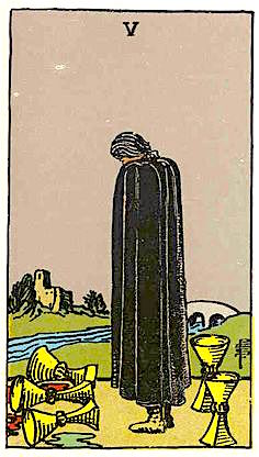 Five of Cups   Upright: Loss, regret, disappointment, despair, bereavement; Reversed: Moving on, acceptance, forgiveness
