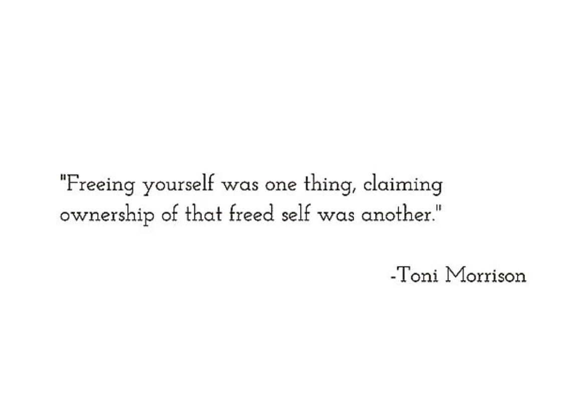 Toni Morrison freeing yourself was one thing